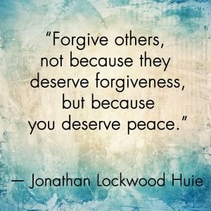 forgive bc you deserve peace